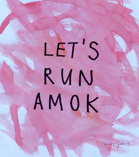 let's run amok